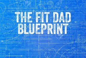 The Fit Dad Blueprint