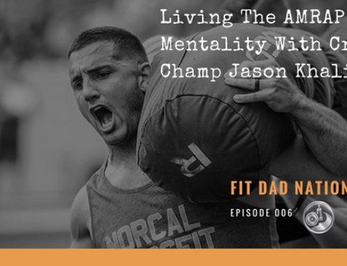 Living The AMRAP Mentality With CrossFit Champ Jason Khalipa