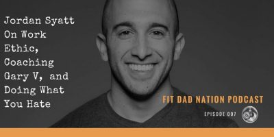 jordan syatt fit dad nation podcast