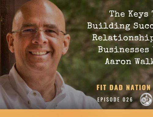 The Keys To Building Successful Relationships and Businesses With Aaron Walker
