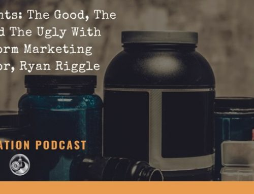 Supplements: The Good, The Bad, and The Ugly With 1stPhorm Marketing Director, Ryan Riggle