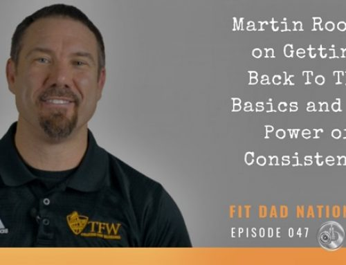 Martin Rooney on Getting Back To The Basics and The Power of Consistency