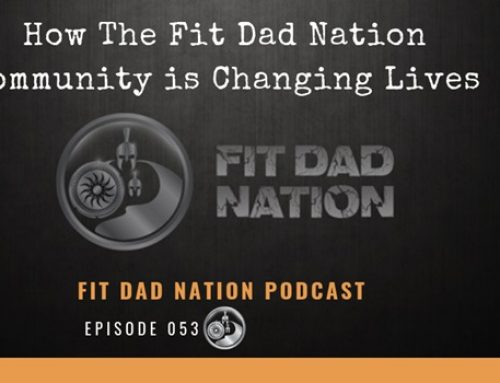How The Fit Dad Nation Community is Changing Lives