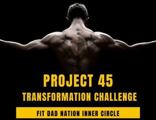 Calling All Dads: Project 45 Transformation Challenge Starts January 1