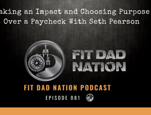 Making an Impact and Choosing Purpose Over a Paycheck With Seth Pearson