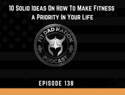 10 Solid Ideas On How To Make Fitness a Priority In Your Life